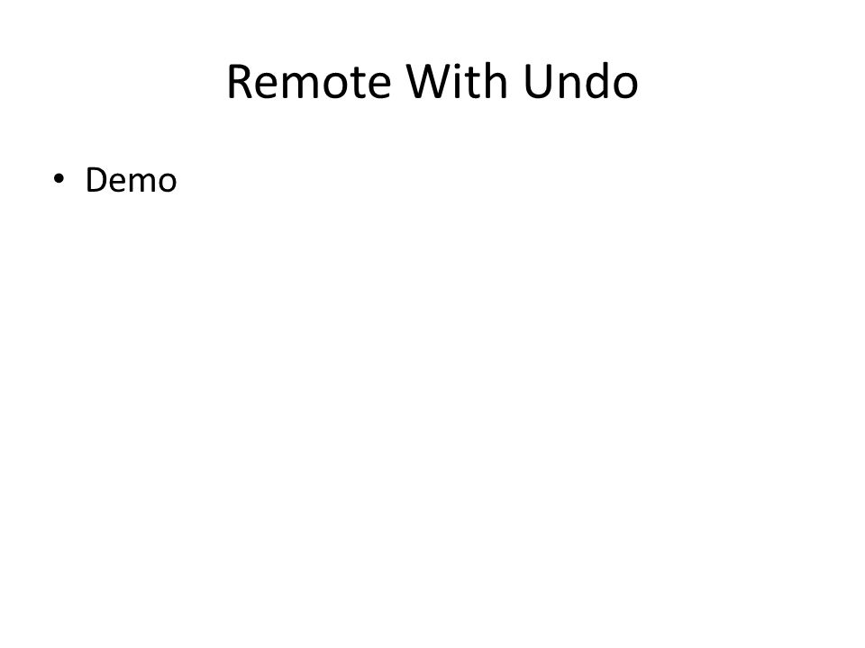Remote With Undo Demo