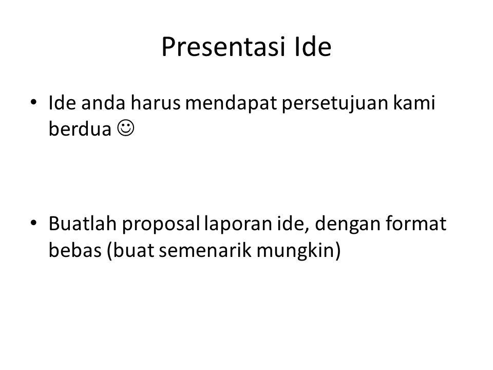 Presentasi Ide Ide anda harus mendapat persetujuan kami berdua 