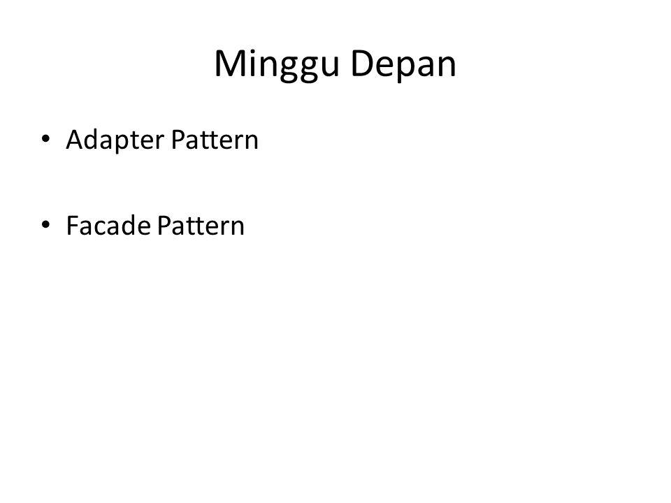 Minggu Depan Adapter Pattern Facade Pattern