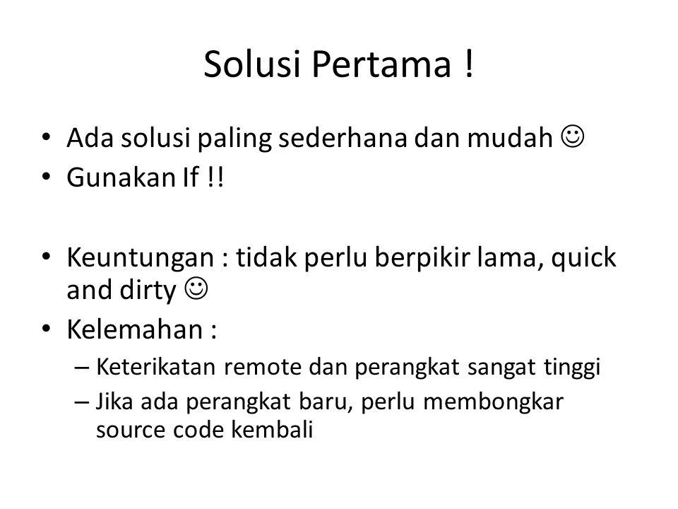 Solusi Pertama ! Ada solusi paling sederhana dan mudah  Gunakan If !!