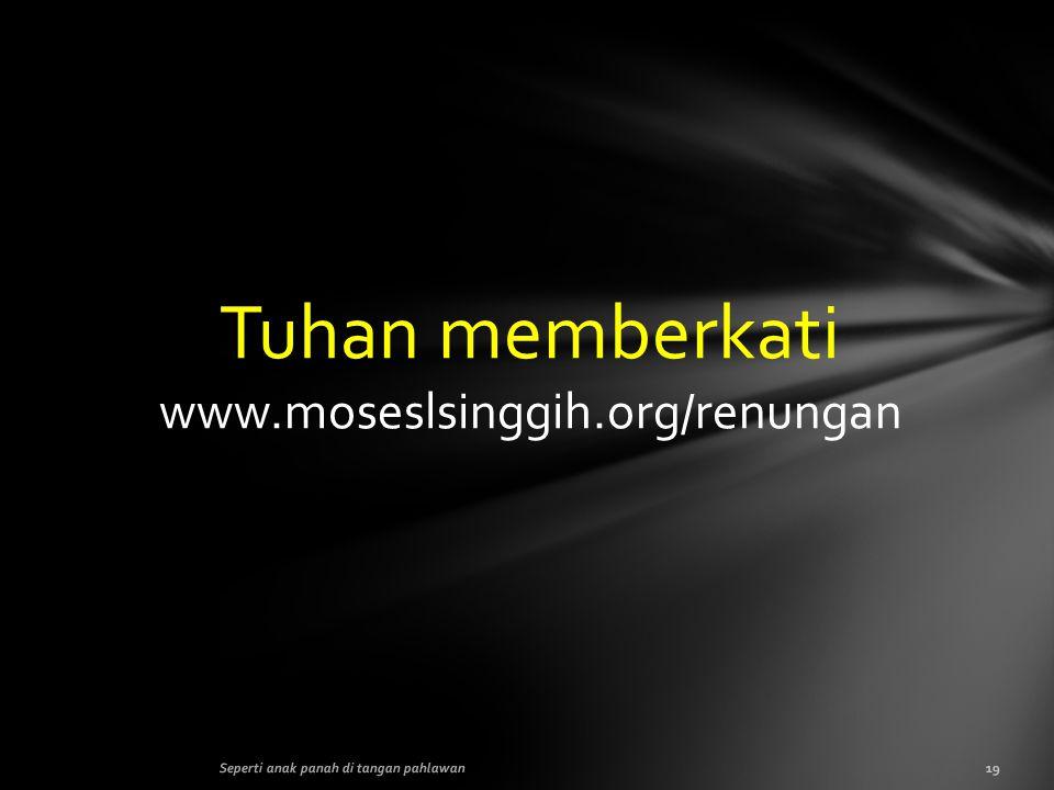 Tuhan memberkati www.moseslsinggih.org/renungan