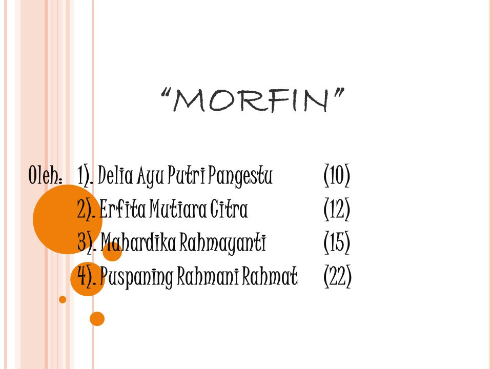 MORFIN Oleh: 1). Delia Ayu Putri Pangestu (10)