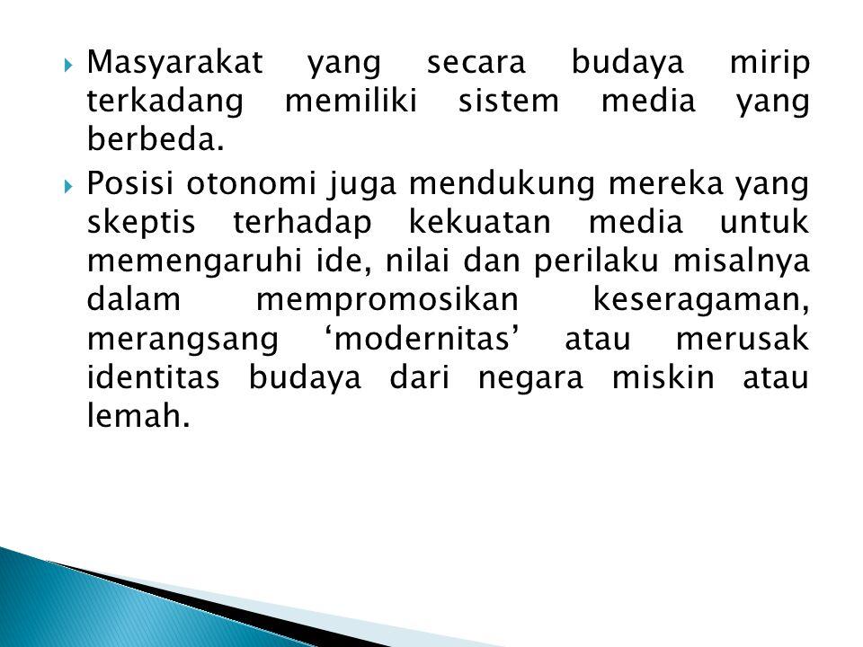 Masyarakat yang secara budaya mirip terkadang memiliki sistem media yang berbeda.
