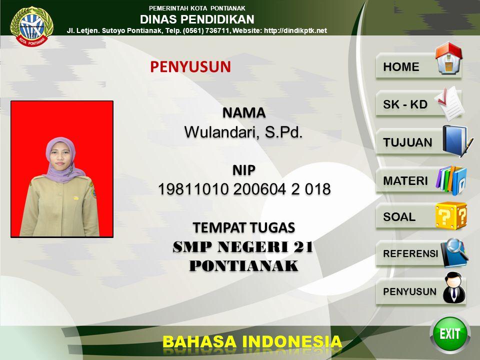 PENYUSUN NAMA Wulandari, S.Pd. NIP 19811010 200604 2 018 TEMPAT TUGAS