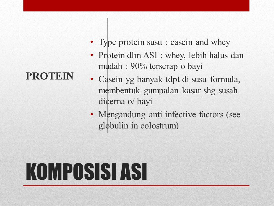 KOMPOSISI ASI PROTEIN Type protein susu : casein and whey