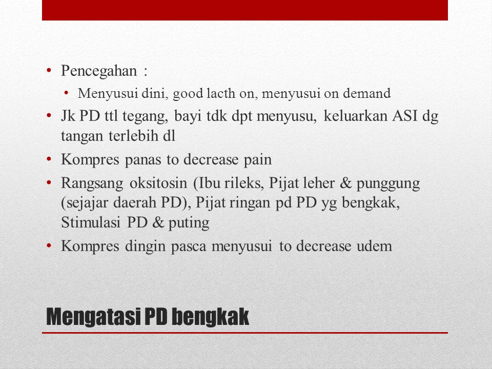 Mengatasi PD bengkak Pencegahan :