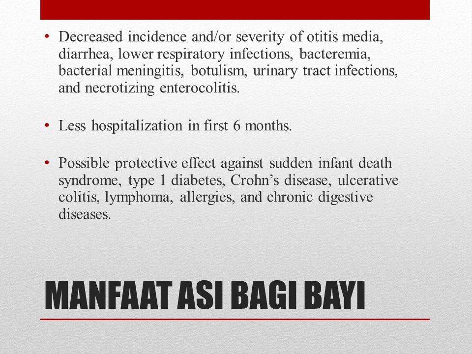 Decreased incidence and/or severity of otitis media, diarrhea, lower respiratory infections, bacteremia, bacterial meningitis, botulism, urinary tract infections, and necrotizing enterocolitis.