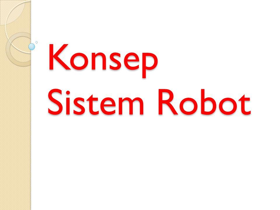 Konsep Sistem Robot