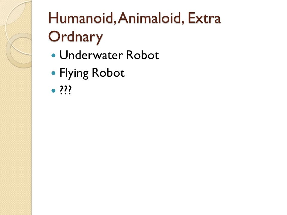 Humanoid, Animaloid, Extra Ordnary
