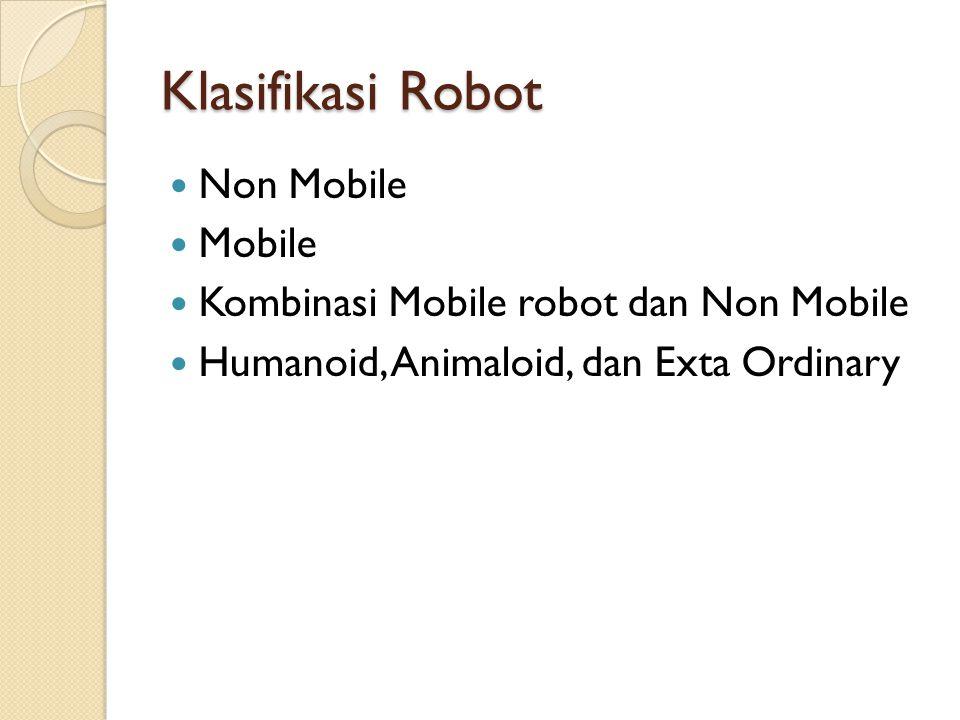 Klasifikasi Robot Non Mobile Mobile