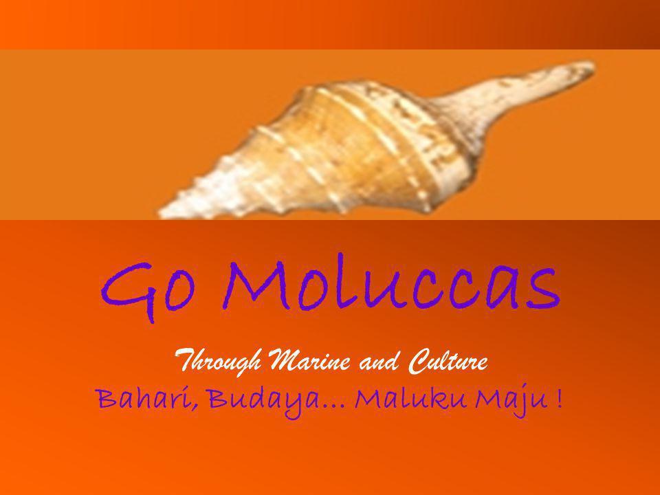 Bahari, Budaya… Maluku Maju !