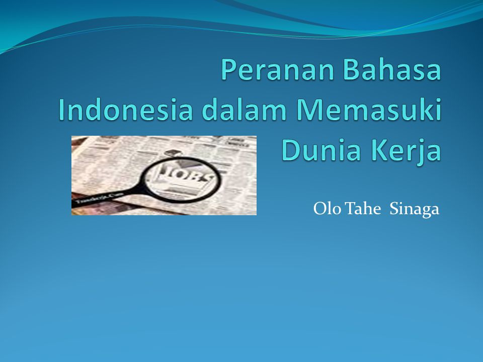 Peranan Bahasa Indonesia dalam Memasuki Dunia Kerja