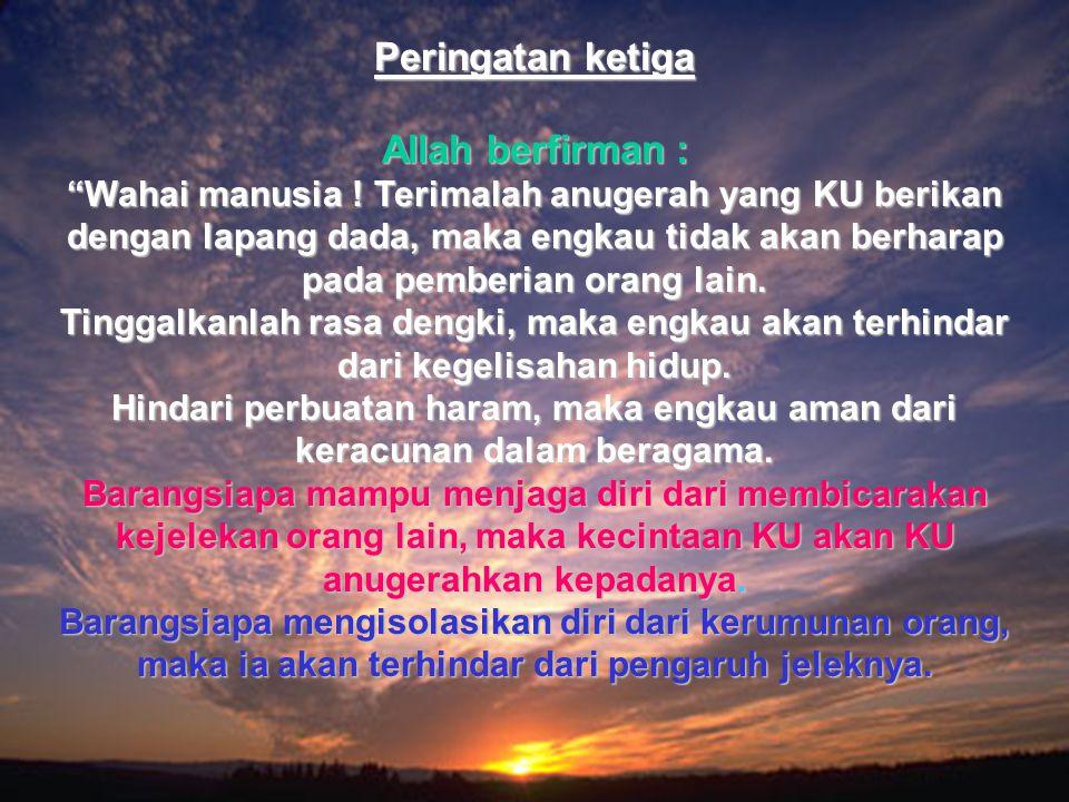 Peringatan ketiga Allah berfirman :