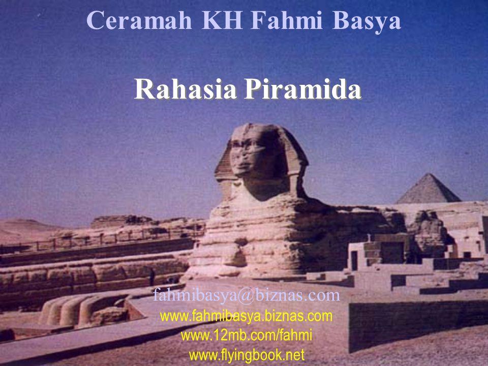 Rahasia Piramida Ceramah KH Fahmi Basya fahmibasya@biznas.com