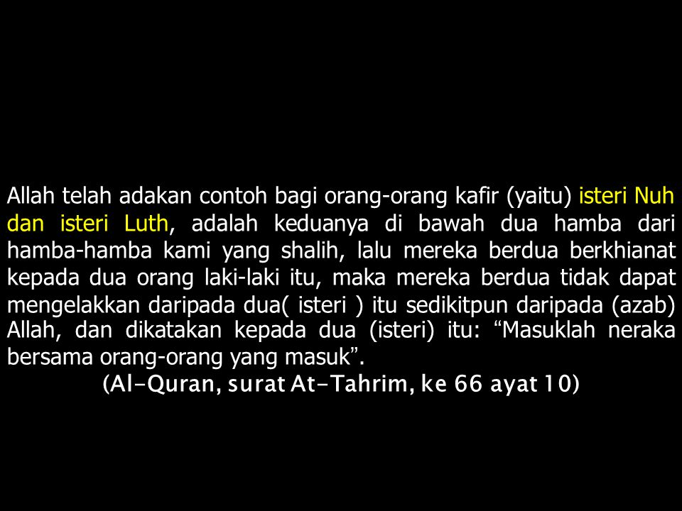(Al-Quran, surat At-Tahrim, ke 66 ayat 10)