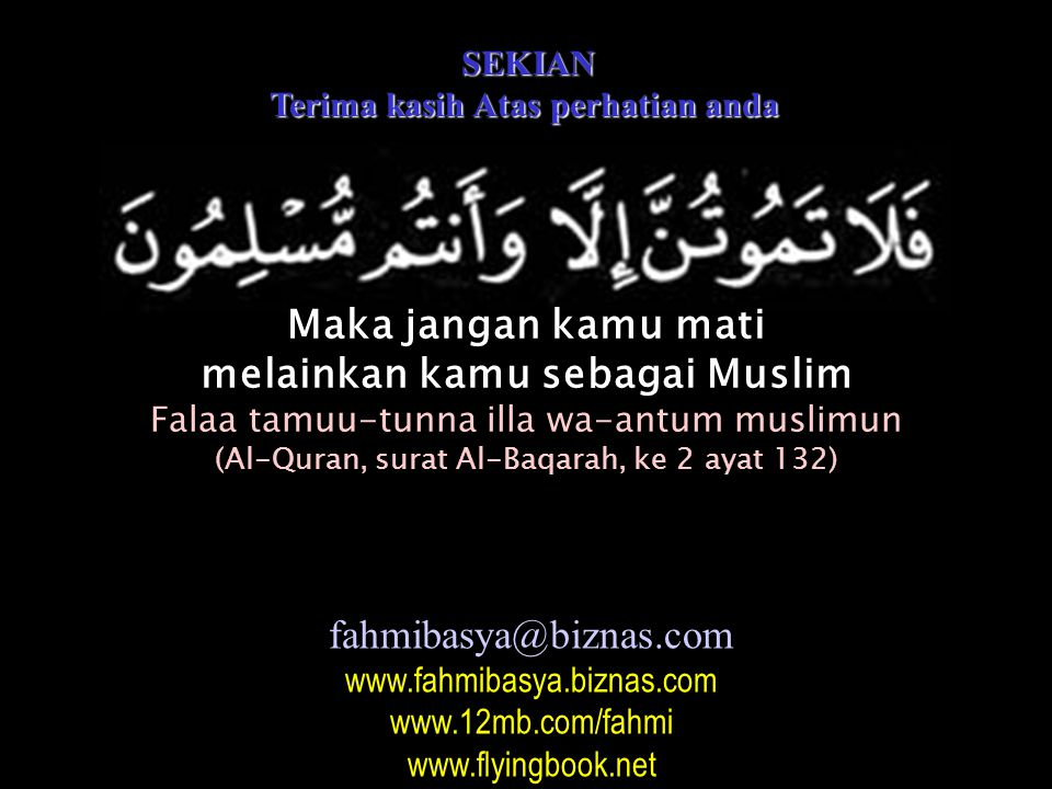 Terima kasih Atas perhatian anda melainkan kamu sebagai Muslim