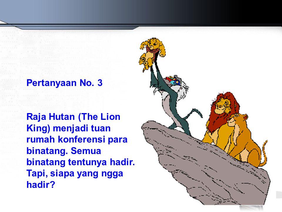 Pertanyaan No. 3 Raja Hutan (The Lion King) menjadi tuan rumah konferensi para binatang.