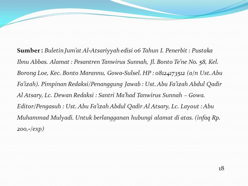 Sumber : Buletin Jum'at Al-Atsariyyah edisi 06 Tahun I