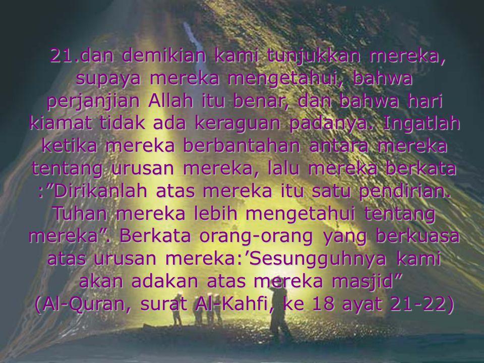 (Al-Quran, surat Al-Kahfi, ke 18 ayat 21-22)