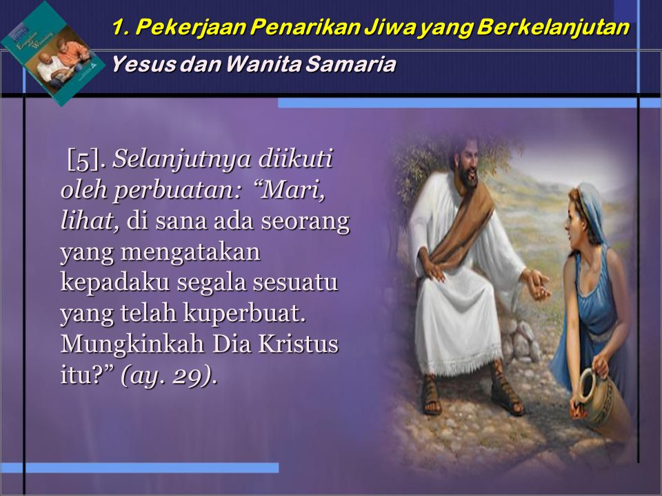 1. Pekerjaan Penarikan Jiwa yang Berkelanjutan Yesus dan Wanita Samaria