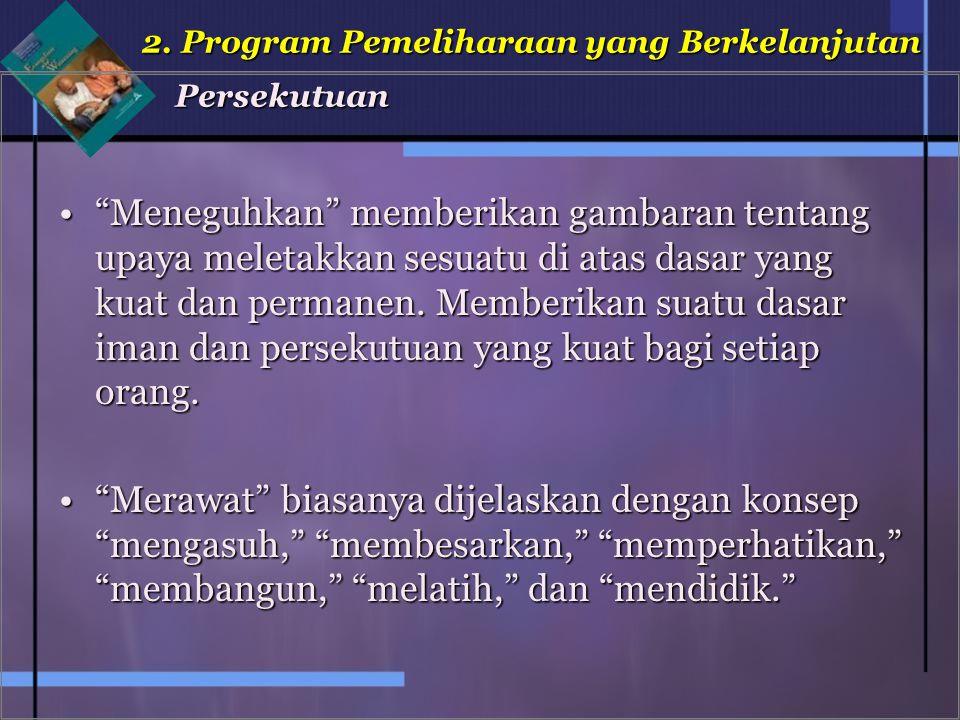 2. Program Pemeliharaan yang Berkelanjutan Persekutuan