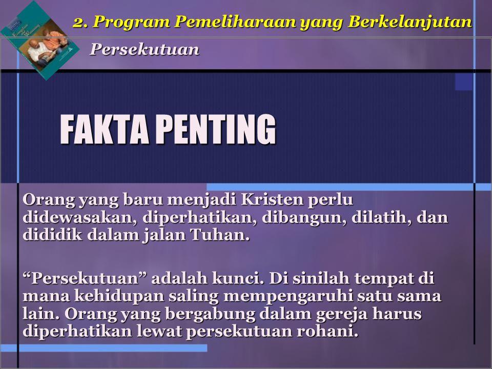FAKTA PENTING 2. Program Pemeliharaan yang Berkelanjutan Persekutuan