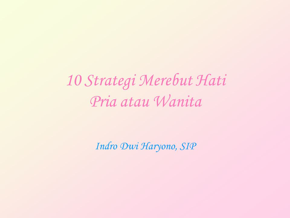 10 Strategi Merebut Hati Pria atau Wanita