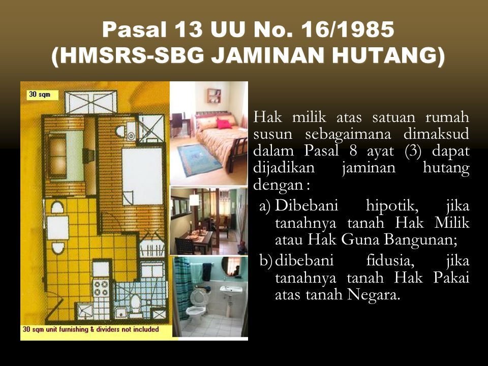 Pasal 13 UU No. 16/1985 (HMSRS-SBG JAMINAN HUTANG)