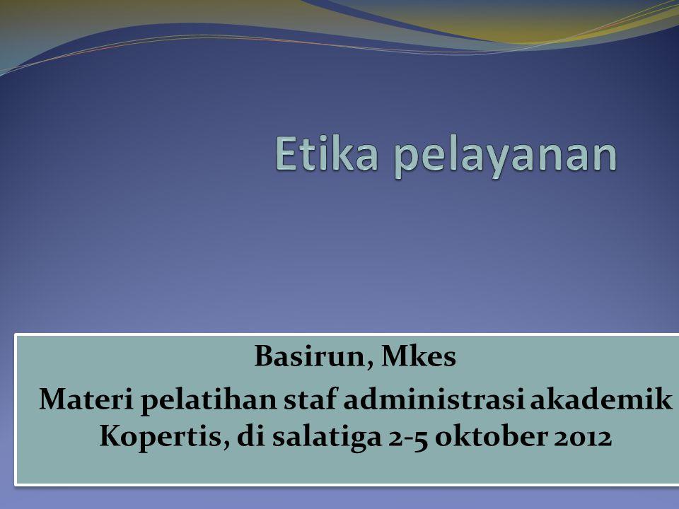 Etika pelayanan Basirun, Mkes