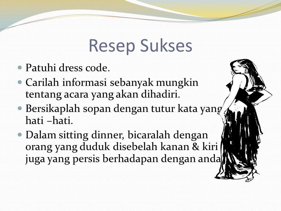 Resep Sukses Patuhi dress code.
