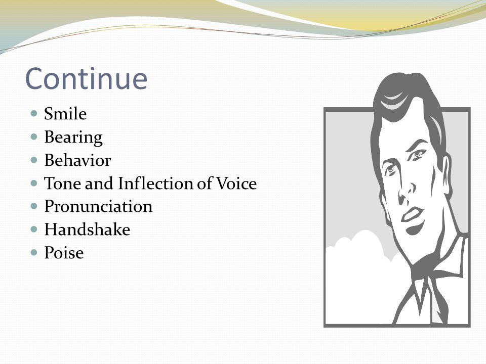 Continue Smile Bearing Behavior Tone and Inflection of Voice