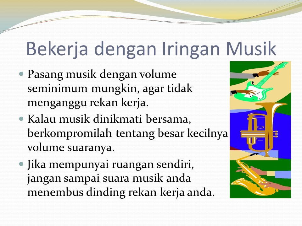 Bekerja dengan Iringan Musik