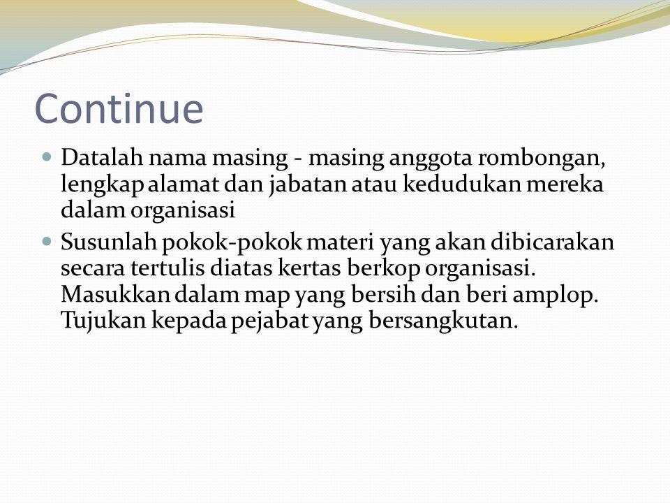 Continue Datalah nama masing - masing anggota rombongan, lengkap alamat dan jabatan atau kedudukan mereka dalam organisasi.