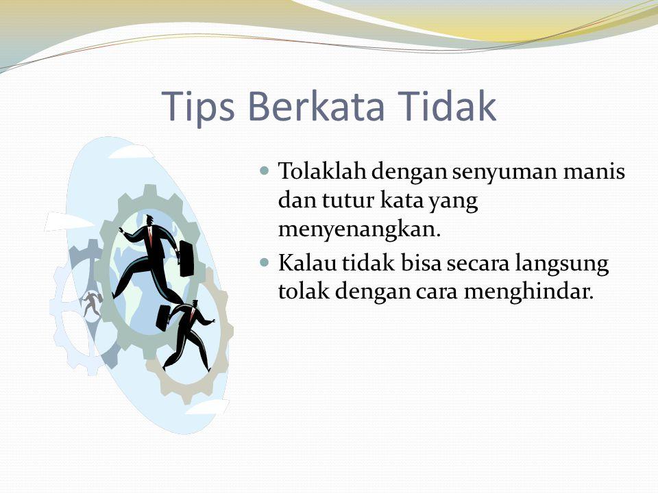 Tips Berkata Tidak Tolaklah dengan senyuman manis dan tutur kata yang menyenangkan.