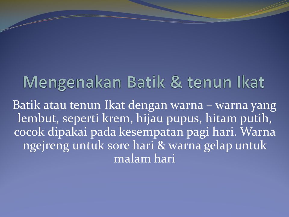 Mengenakan Batik & tenun Ikat