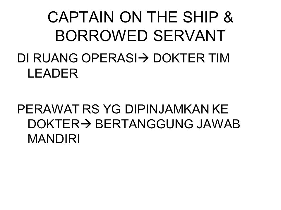 CAPTAIN ON THE SHIP & BORROWED SERVANT