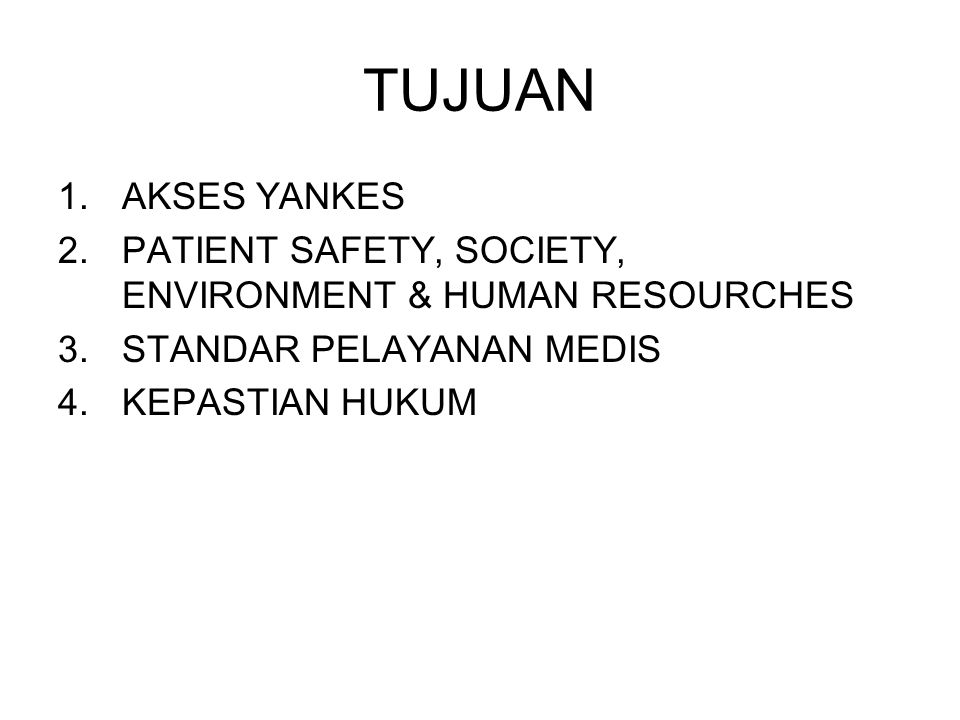 TUJUAN AKSES YANKES. PATIENT SAFETY, SOCIETY, ENVIRONMENT & HUMAN RESOURCHES. STANDAR PELAYANAN MEDIS.