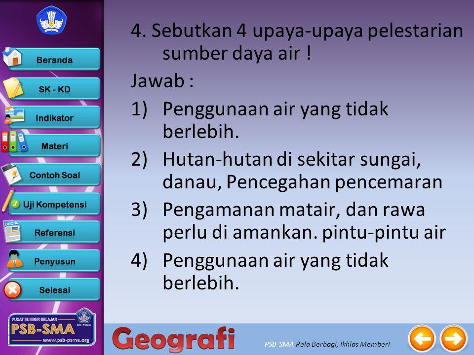 4. Sebutkan 4 upaya-upaya pelestarian sumber daya air !