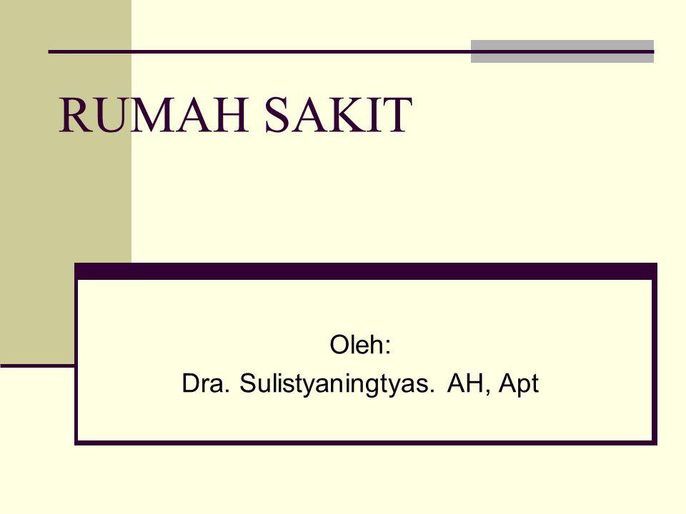 Oleh: Dra. Sulistyaningtyas. AH, Apt