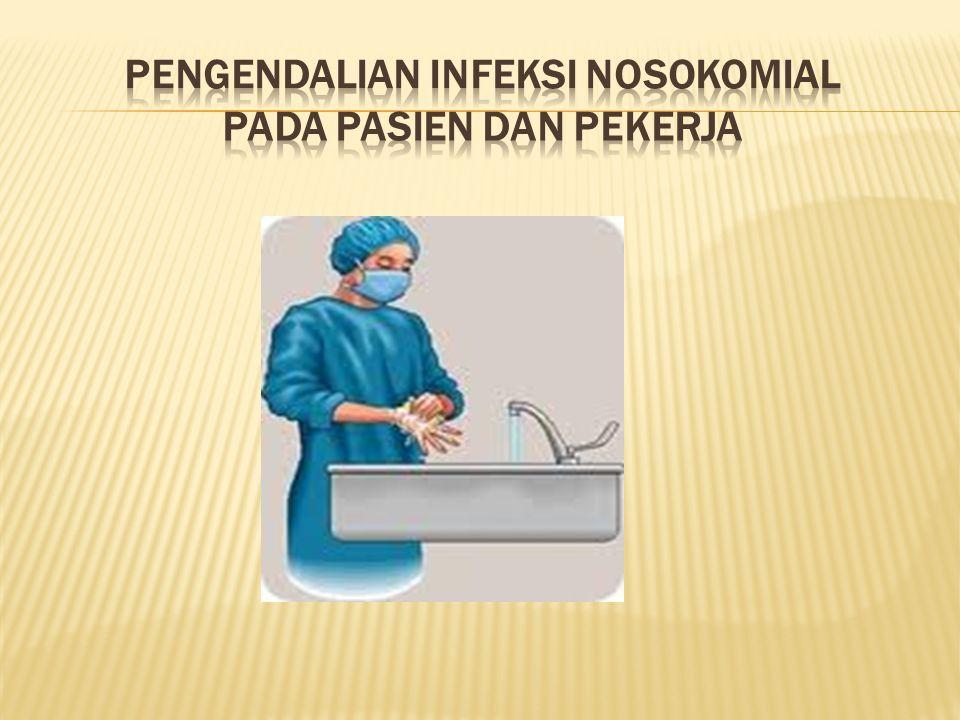 Pengendalian Infeksi Nosokomial pada Pasien dan Pekerja