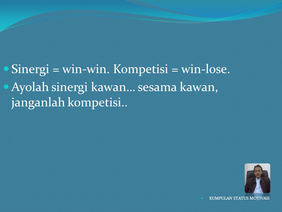 Sinergi = win-win. Kompetisi = win-lose.