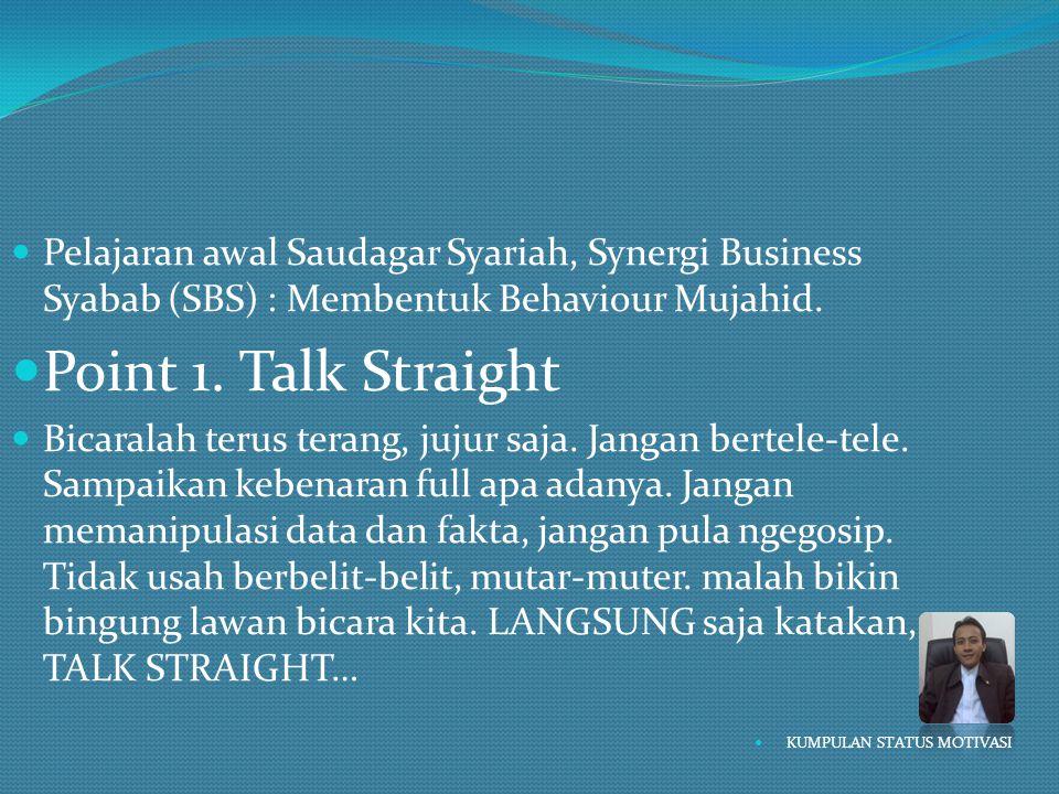 Pelajaran awal Saudagar Syariah, Synergi Business Syabab (SBS) : Membentuk Behaviour Mujahid.