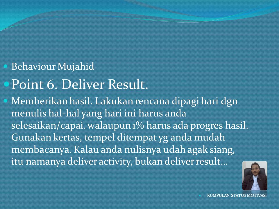 Point 6. Deliver Result. Behaviour Mujahid