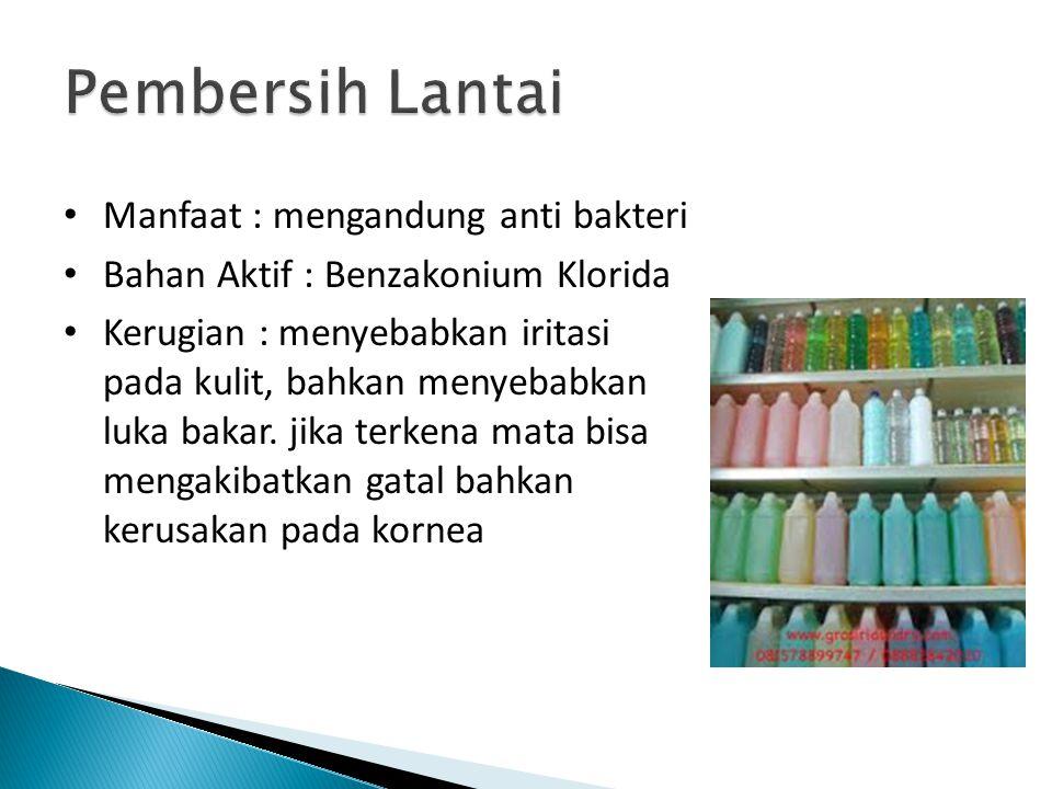 Pembersih Lantai Manfaat : mengandung anti bakteri