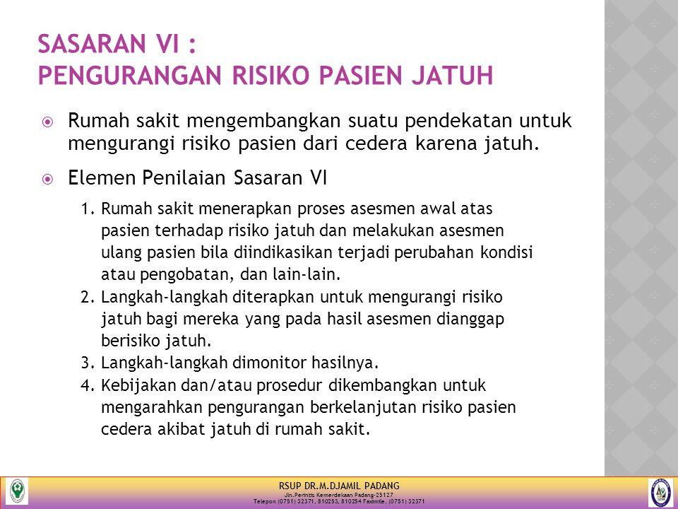SASARAN VI : PENGURANGAN RISIKO PASIEN JATUH