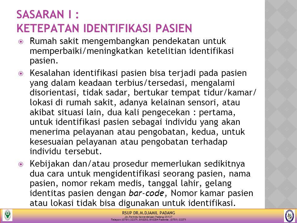 SASARAN I : KETEPATAN IDENTIFIKASI PASIEN