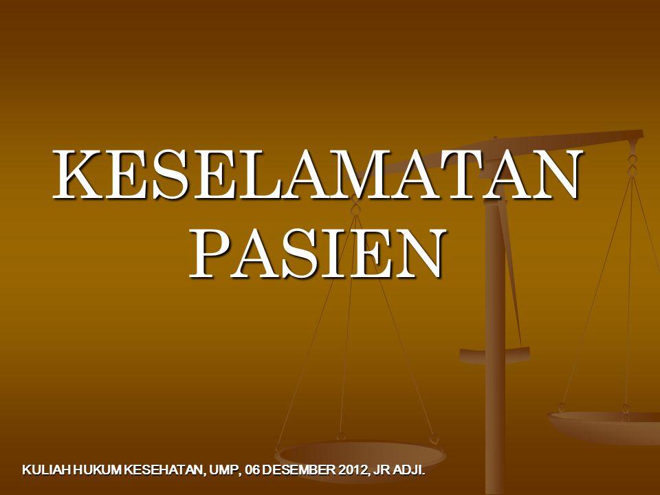 KULIAH HUKUM KESEHATAN, UMP, 06 DESEMBER 2012, JR ADJI.