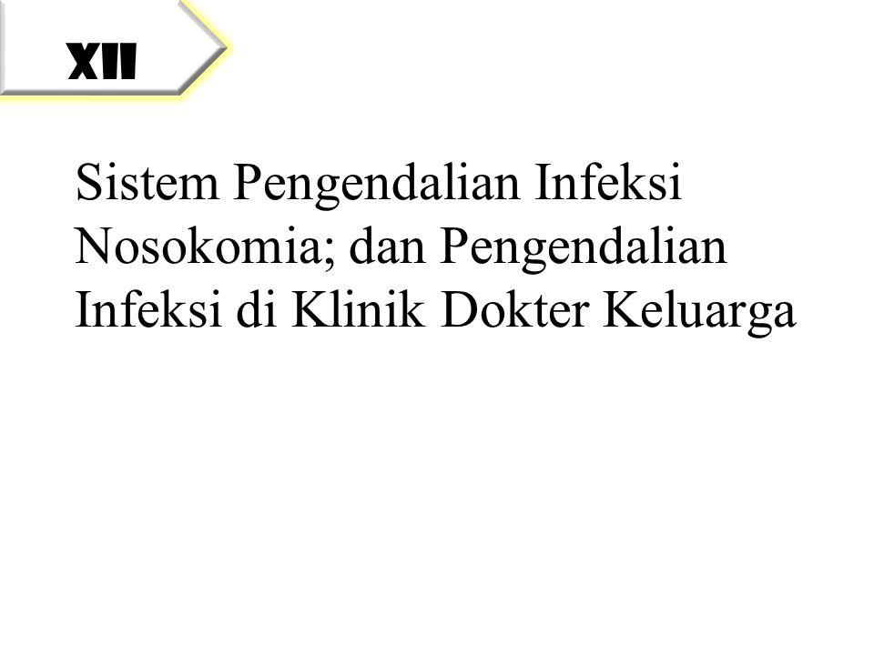 XII Sistem Pengendalian Infeksi Nosokomia; dan Pengendalian Infeksi di Klinik Dokter Keluarga