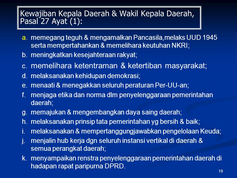 Kewajiban Kepala Daerah & Wakil Kepala Daerah, Pasal 27 Ayat (1):