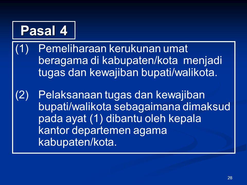 Pasal 4 (1) Pemeliharaan kerukunan umat beragama di kabupaten/kota menjadi tugas dan kewajiban bupati/walikota.